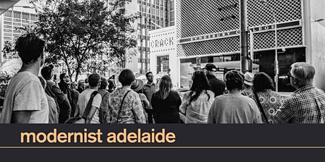 Modernist Adelaide Walking Tour   17 May 11am tickets