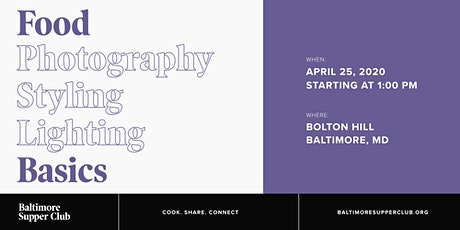 Baltimore Supper Club: Food Photography, Styling, Lighting Basics tickets