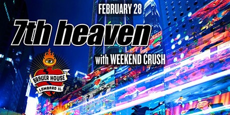7th Heaven with Weekend Crush at BHouse LIVE tickets