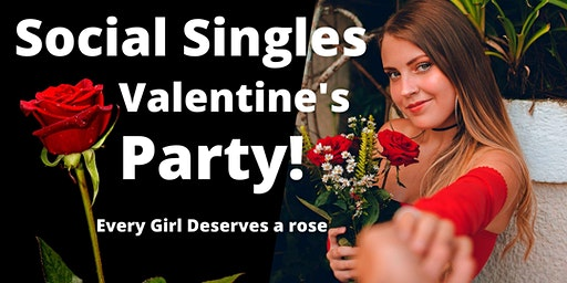 Valentines Singles Party, Every Girl Deserves a Rose