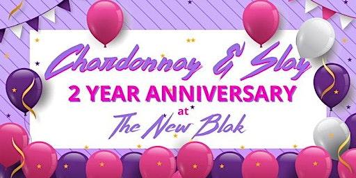 Chardonnay & Slay Turns 2 at The New Blak