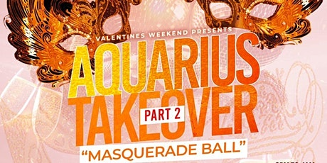 "AQUARIUS TAKEOVER PART 2 ""MASQUERADE BALL"" tickets"
