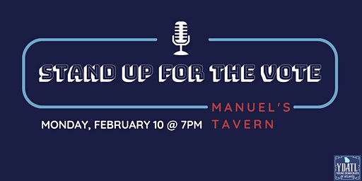 Stand Up For The Vote Comedy Show and Voter Registration Drive