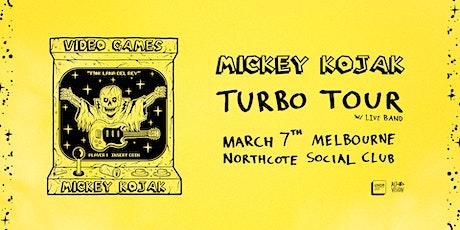 MICKEY KOJAK tickets