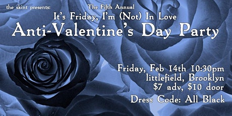 "The Fifth Annual ""It's Friday, I'm (Not) In Love"" Anti-Valentine's Party tickets"