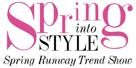 Spring Into Style 2020 : (20+) Runway Trend Shows: Sat. March 21st  tickets
