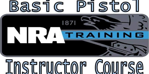 NRA Basic Pistol Shooting Instructor Course