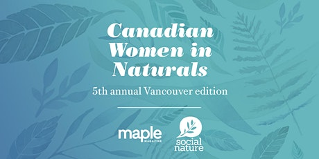 Canadian Women in Naturals - 5th Annual Vancouver edition tickets