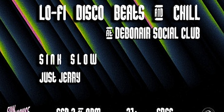 Lo-Fi Hip Hop + House Beats & Chill @ Debonair Social Club tickets