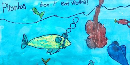 Piranhas don't eat violins!