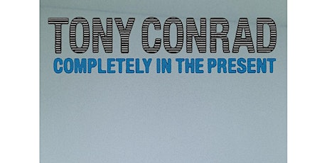 Tony Conrad: Completely in the Present tickets