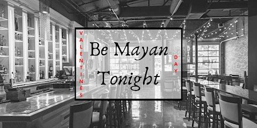 Be Mayan Tonight (Single & Couples)
