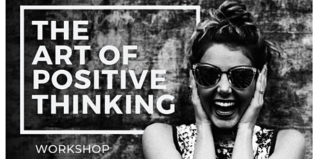 The Art of Positive Thinking Workshop tickets