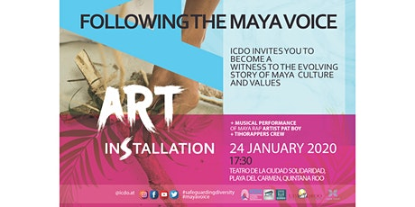 Kalan Je La'an: Following the Maya Voice Art Exhibition boletos