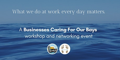 Businesses Caring For Our Bays Workshop and Networking Event tickets
