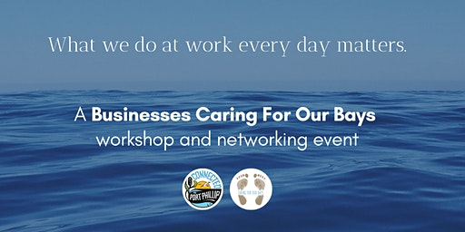 Businesses Caring For Our Bays Workshop and Networking Event