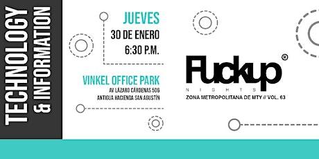 Fuckup Nights Monterrey Vol. 63 TECHNOLOGY & INFORMATION tickets