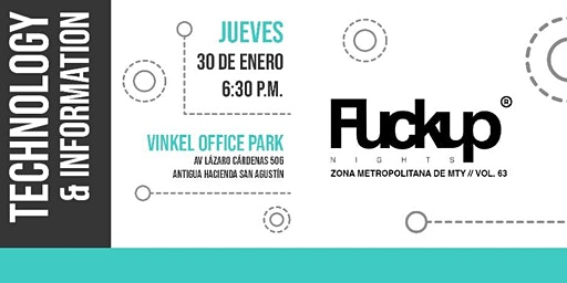 Fuckup Nights Monterrey Vol. 63 TECHNOLOGY & INFORMATION