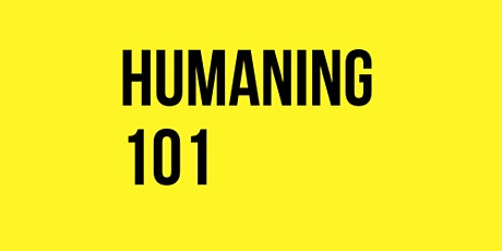 Humaning 101: Weeknight Edition tickets