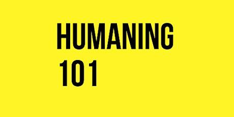Humaning 101: Weeknight Edition tickets