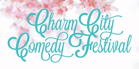 5:30 PM Sun May 3rd - 2020 Charm City Comedy Festival tickets