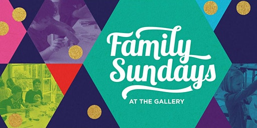 Family Sundays at the Gallery - Sunday 27 September 2020