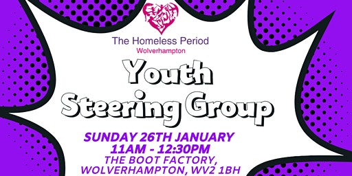 The Homeless Period Wolverhampton - Youth Steering Group - January 2020