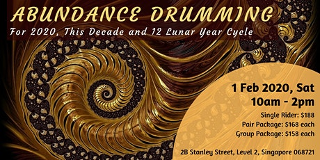 (FULL HOUSE) Abundance Drumming! For 2020, This Decade and 12 Lunar Year Cycle tickets