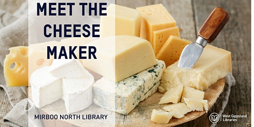 Meet the Cheesemaker @ Mirboo North Library