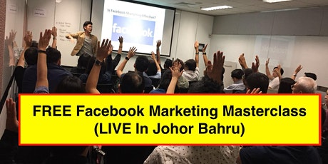Facebook Marketing & High Income Masterclass (LIVE In Johor Bahru!) tickets