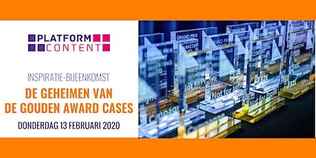 Platform Content themabijeenkomst - De Geheimen van de Gouden Award Cases in Content Marketing tickets