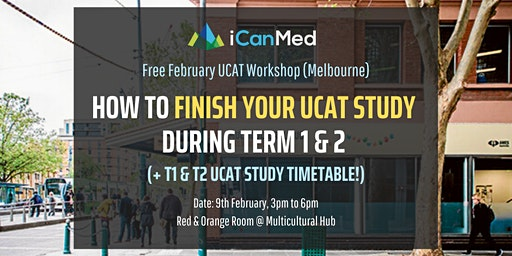 Free UCAT Workshop (MELB): How to Finish Your UCAT Study During Term 1 & 2 (+ recommended timeline!)