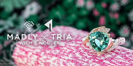 MADLY x TRIA - Whim & Wonder tickets
