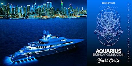 Aquarius Birthday Celebration: Yacht Cruise - NYC Boat Party (Pier 15) tickets