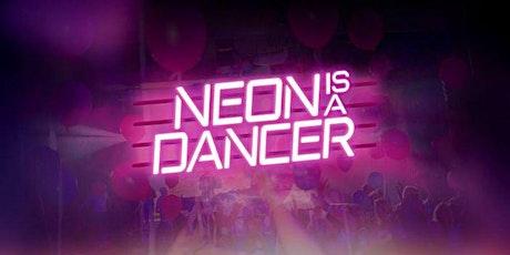 NEON IS A DANCER Tickets