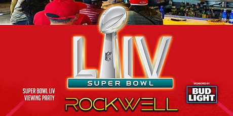 Super Bowl LIV Game Viewing Party @Rockwellsf tickets