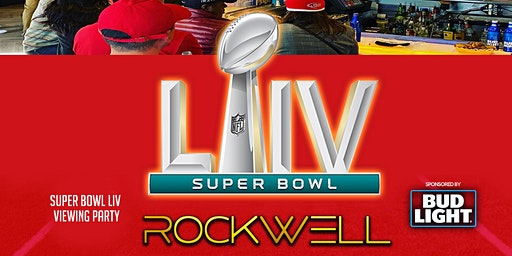 Super Bowl LIV Game Viewing Party @Rockwellsf