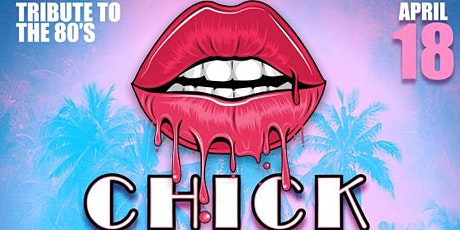 Chick Flixx (Tribute to the 80's) + DJ BB Hayes  tickets