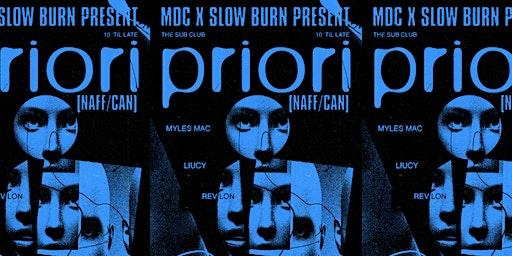 MDC X Slow Burn - Priori [CAN]