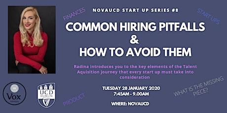 Common Hiring Pitfalls & How to Avoid Them - NovaUCD Start up Series #8 tickets