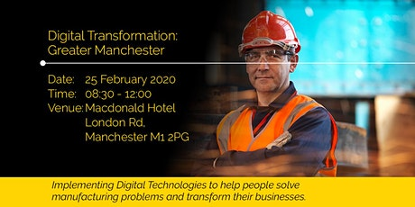 Powering your manufacturing through Digital Transformation - Manchester tickets