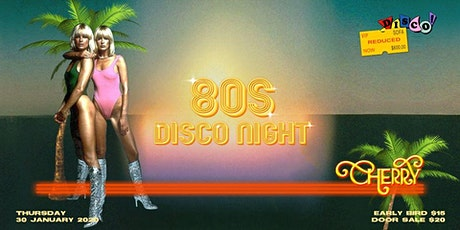 80S DISCO NIGHT  X  CHERRY DISCOTHEQUE tickets