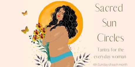 Sacred Sun Circle - Tantra for the Everyday woman tickets
