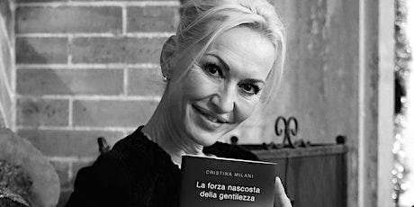 La forza nascosta della gentilezza - Incontro con Cristina Milani tickets