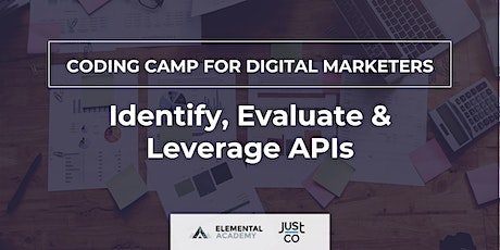 Coding Camp for Digital Marketers: Identify, Evaluate & Leverage APIs tickets