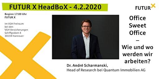 FUTUR X HeadBoX - Dr. André Scharmanski