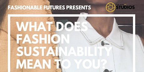 What does Fashion Sustainability mean to you? tickets