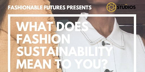 What does Fashion Sustainability mean to you?
