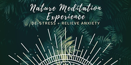 Nature Meditation Experience | De-stress and relieve anxiety tickets