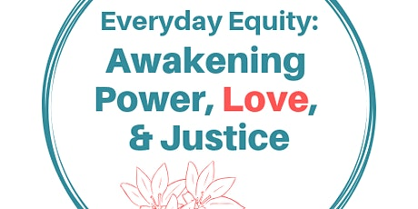 March 28th 2020: EVERYDAY EQUITY - Awakening Power, Love, and Justice with Renato  P. Almanzor tickets